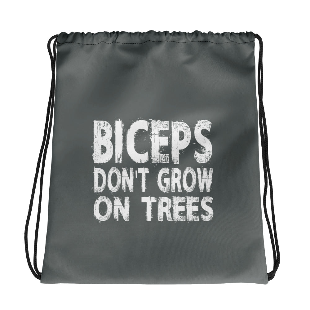 Biceps Dont Grow On Trees Drawstring bag