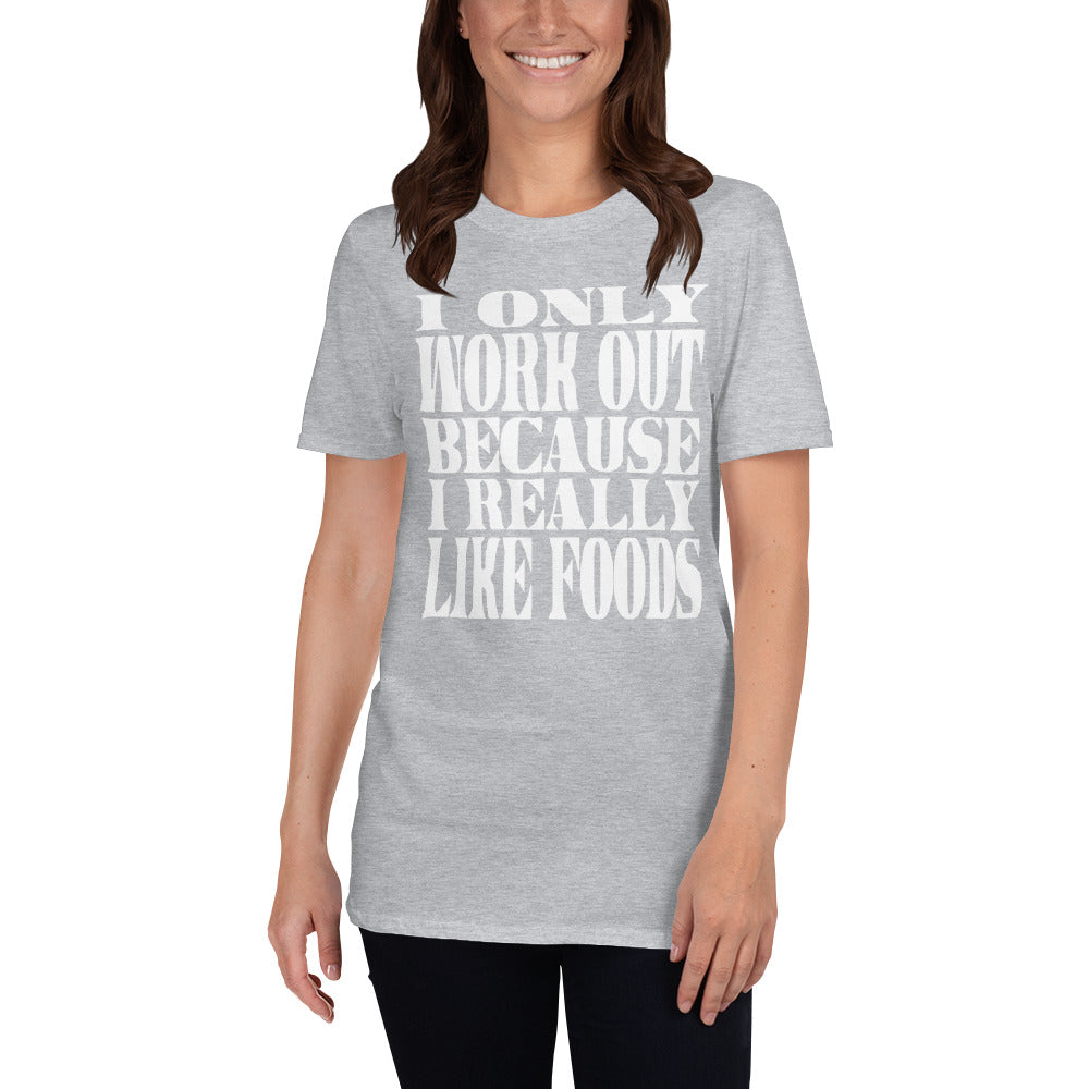I Only Work Out Because I Really Like Foods Short-Sleeve Ladies' T-Shirt