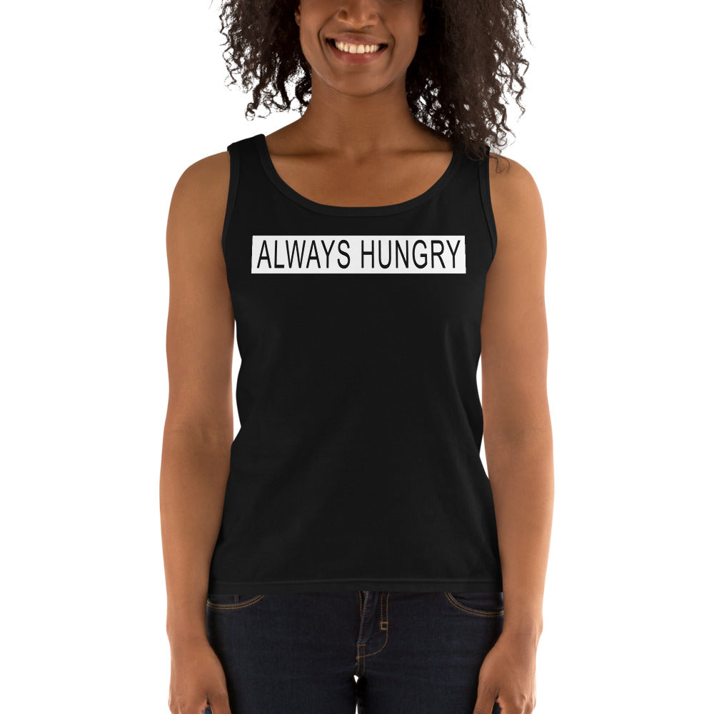 Always Hungry Ladies' Tank
