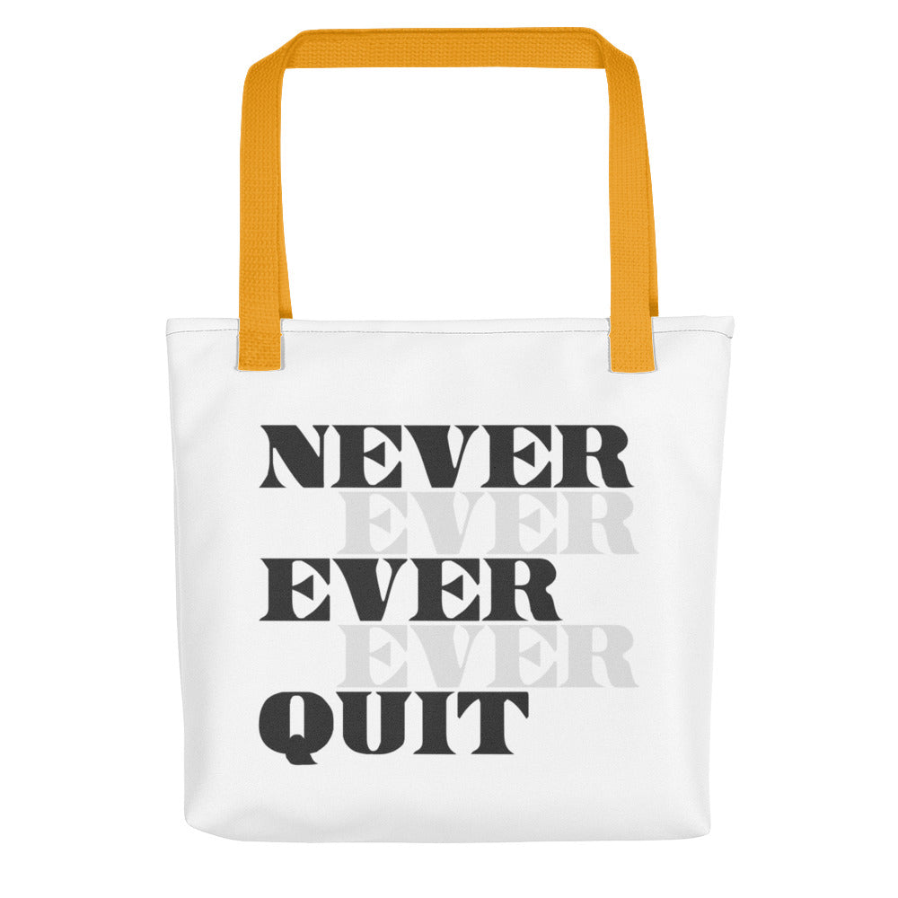 Never Ever Quit Tote bag
