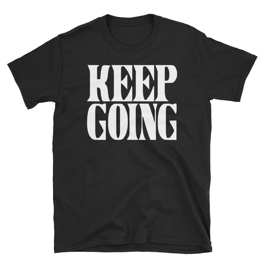 Keep Going Short-Sleeve Unisex T-Shirt
