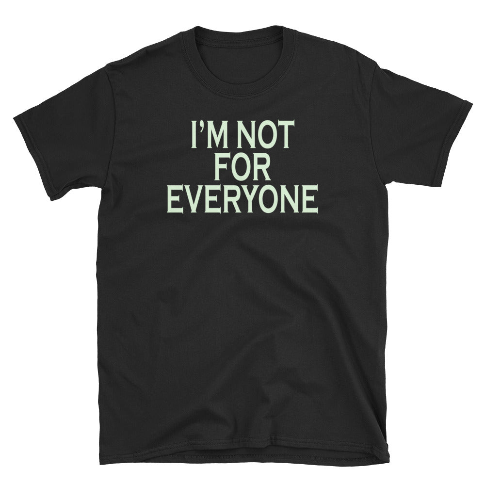 I'm Not For Everyone Short-Sleeve Unisex T-Shirt