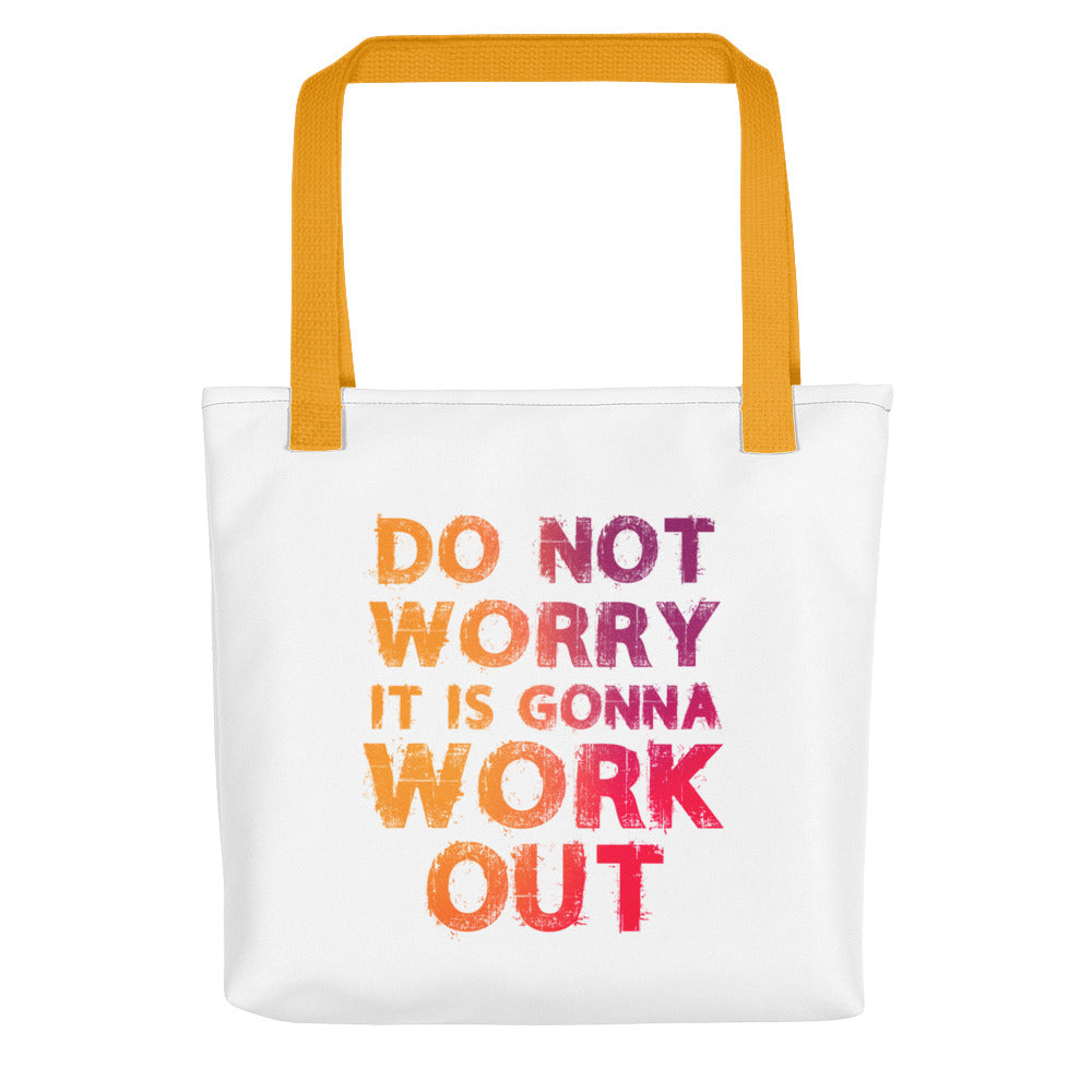 Do Not Worry It Is Gonna Work Out Tote bag