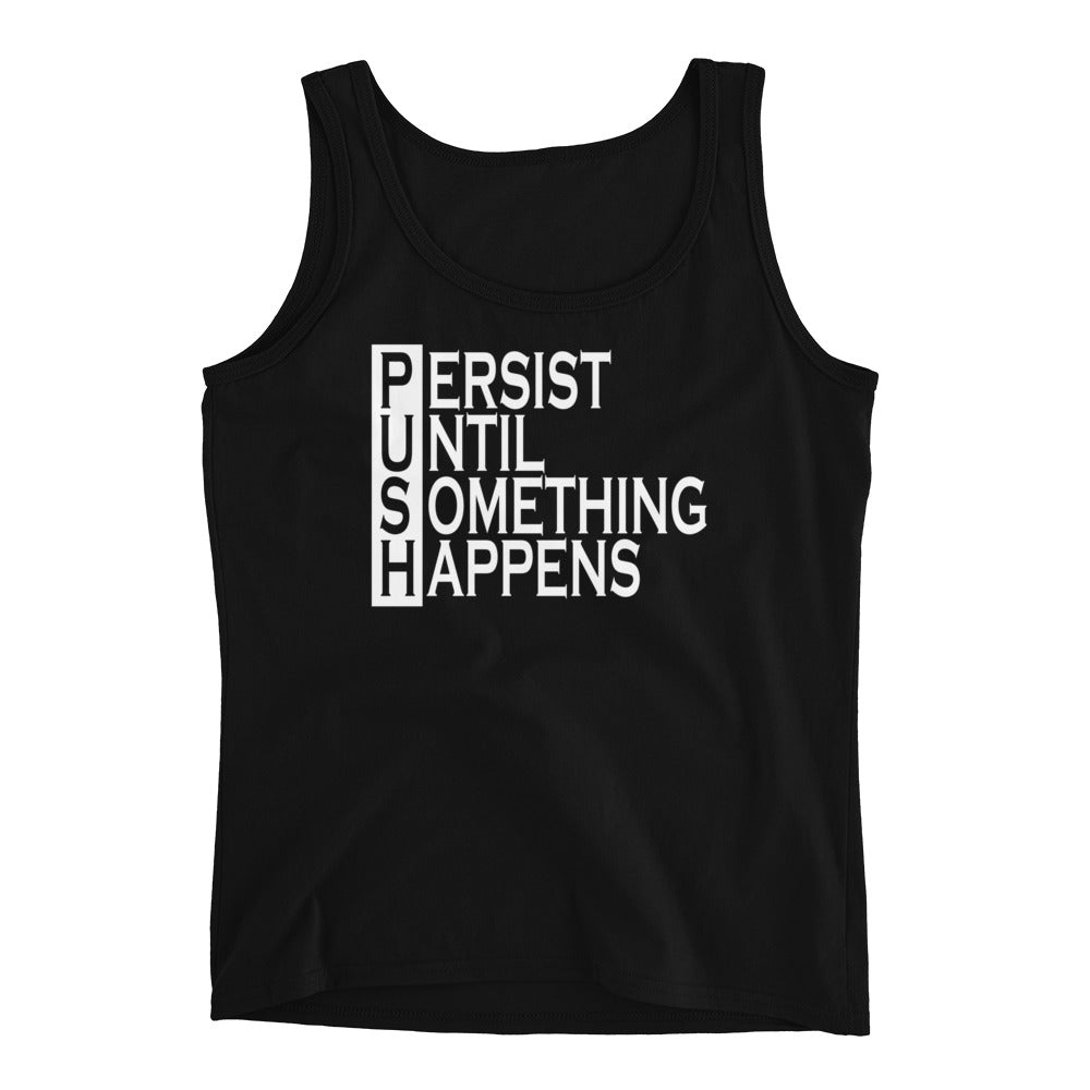 Push Persist Untill Something Happens Ladies' Tank