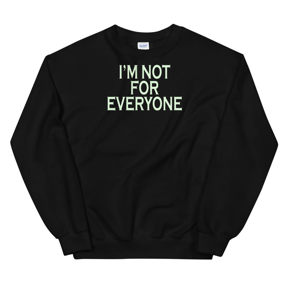 I'm Not For Everyone Unisex Sweatshirt