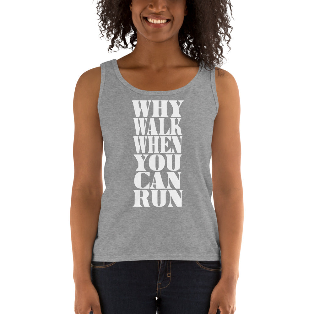 Why Walk When You Can Run Ladies' Tank