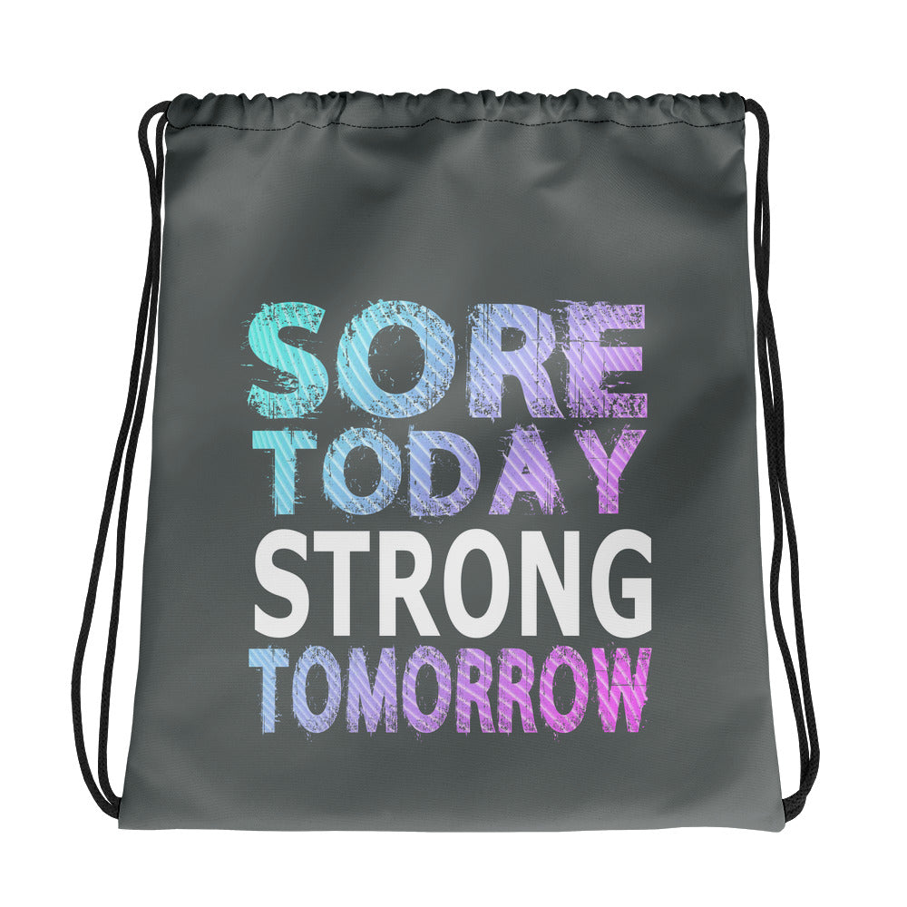 Sore Today Strong Tomorrow Drawstring bag