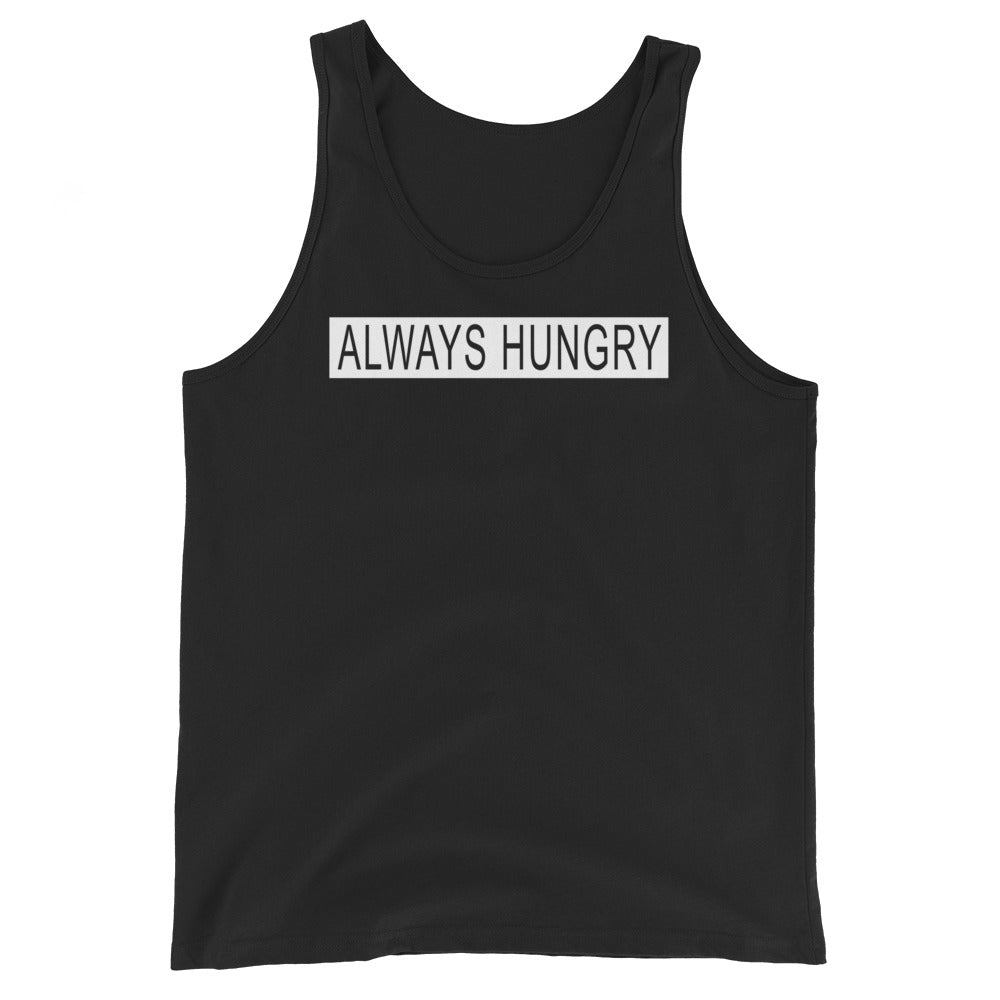 Always Hungry Unisex Tank Top