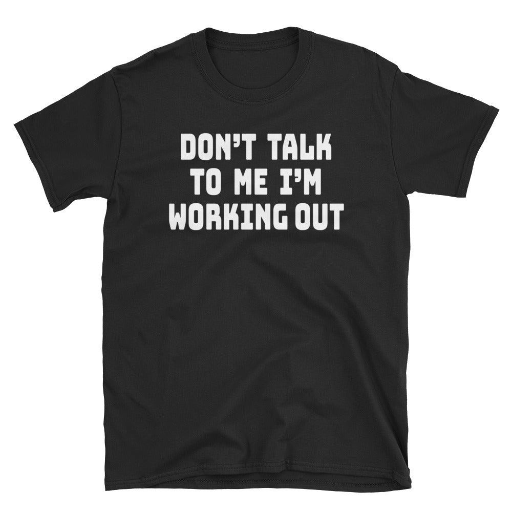 Don't Talk To Me I'm Working Out Short-Sleeve Ladies' T-Shirt