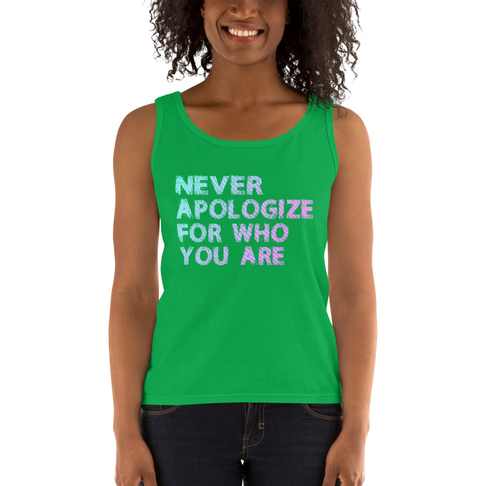 Never Apologize For Who You Are Ladies' Tank