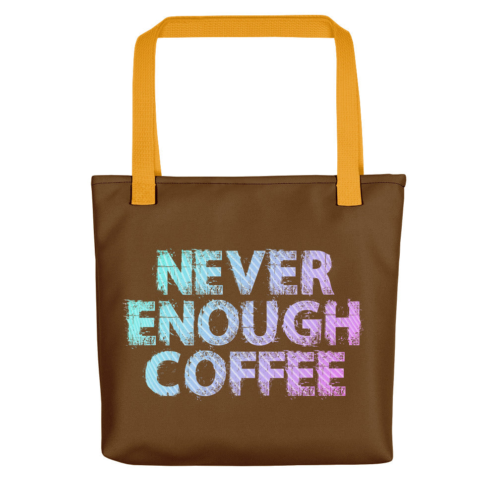 Never Enough Coffee Tote bag
