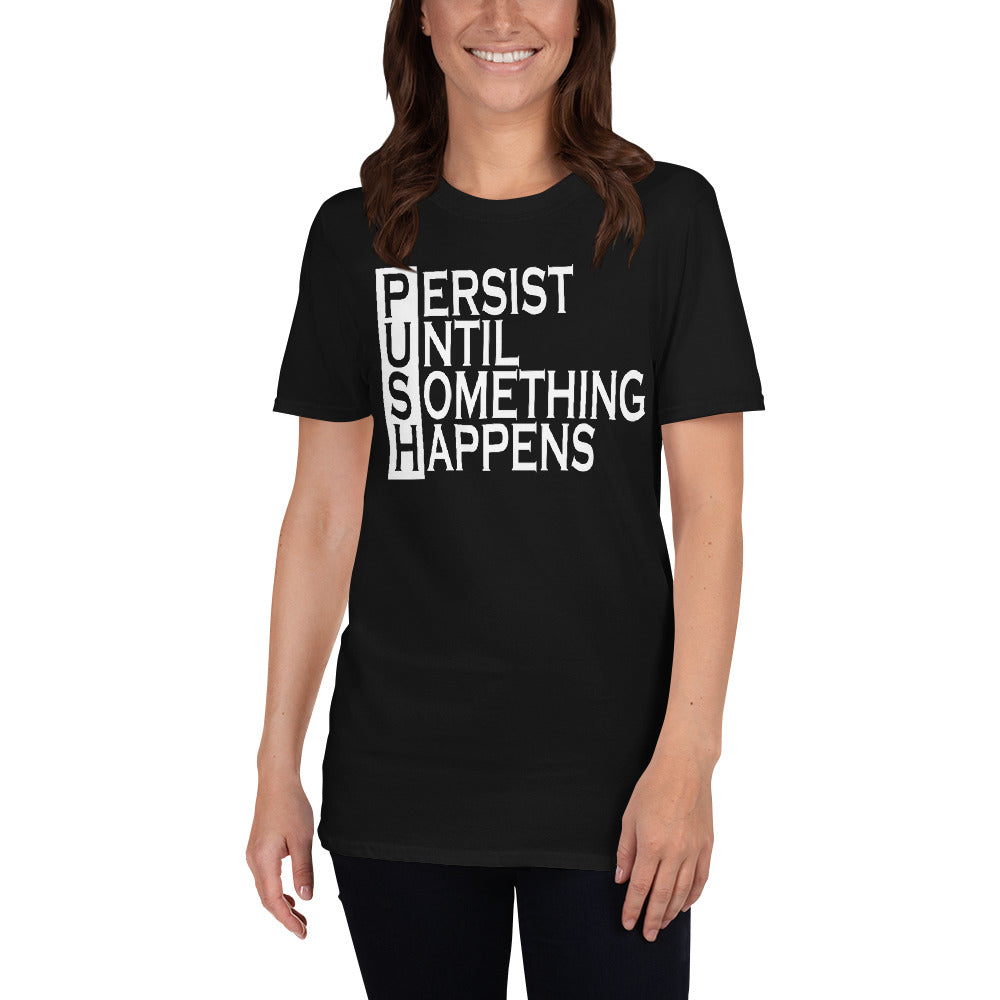 Push Persist Untill Something Happens Short-Sleeve Ladies' T-Shirt