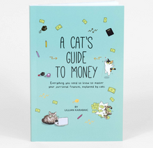 Load image into Gallery viewer, A Cat's Guide To Money: Everything You Need to Know to Master your Purrsonal Finances, Explained by Cats