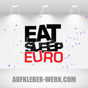 EAT SLEEP EURO