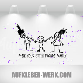 F*ck Your Stick Figure Family