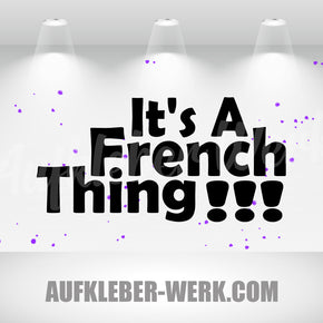 It's A French Thing!!!