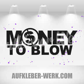 MONEY TO BLOW