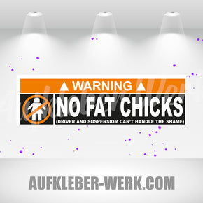 Warning - NO FAT CHICKS