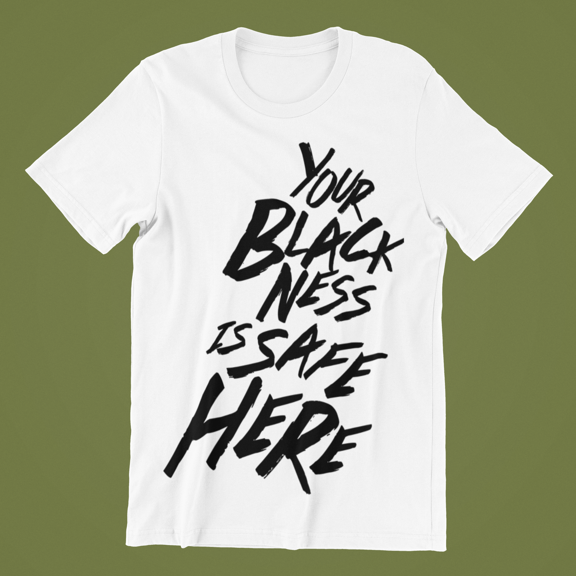 Your Blackness Is Safe Here T-shirt