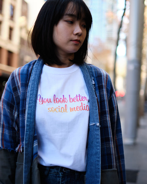YOU LOOK BETTER ON SOCIAL MEDIA TEE - WHITE