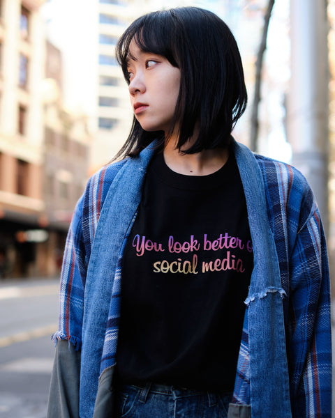 YOU LOOK BETTER ON SOCIAL MEDIA TEE - BLACK