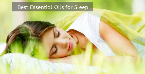 THE BEST ESSENTIAL OILS FOR SLEEP AND ANXIETY