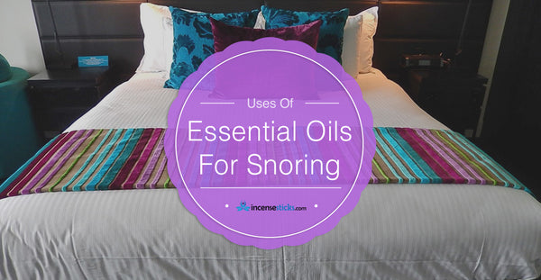 USE OF ESSENTIAL OILS FOR SNORING