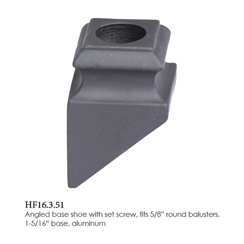 16.3.51 Angled Base Shoe for 5/8 Inch Round Balusters