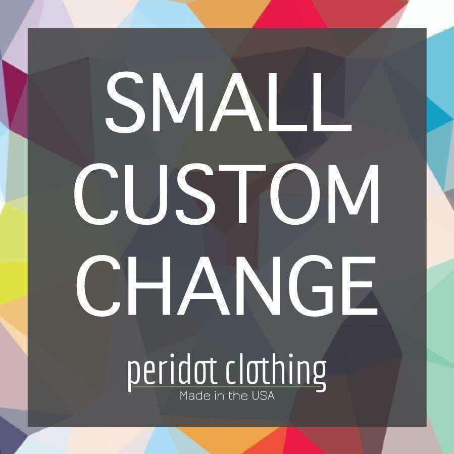 Peridot Clothing SMALL Custom Change Request, add-ons