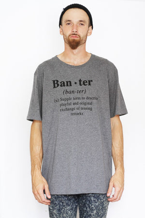 Grey Banter T-Shirt