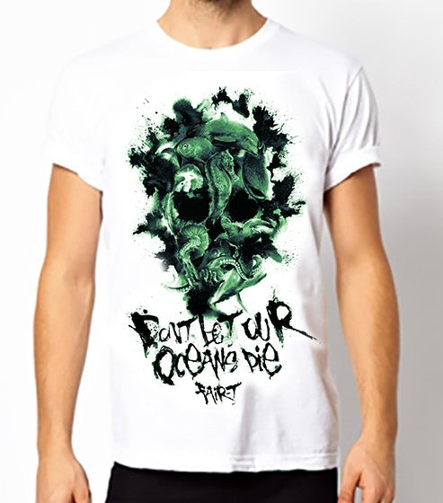 Don't Let Our Oceans Die T-Shirt