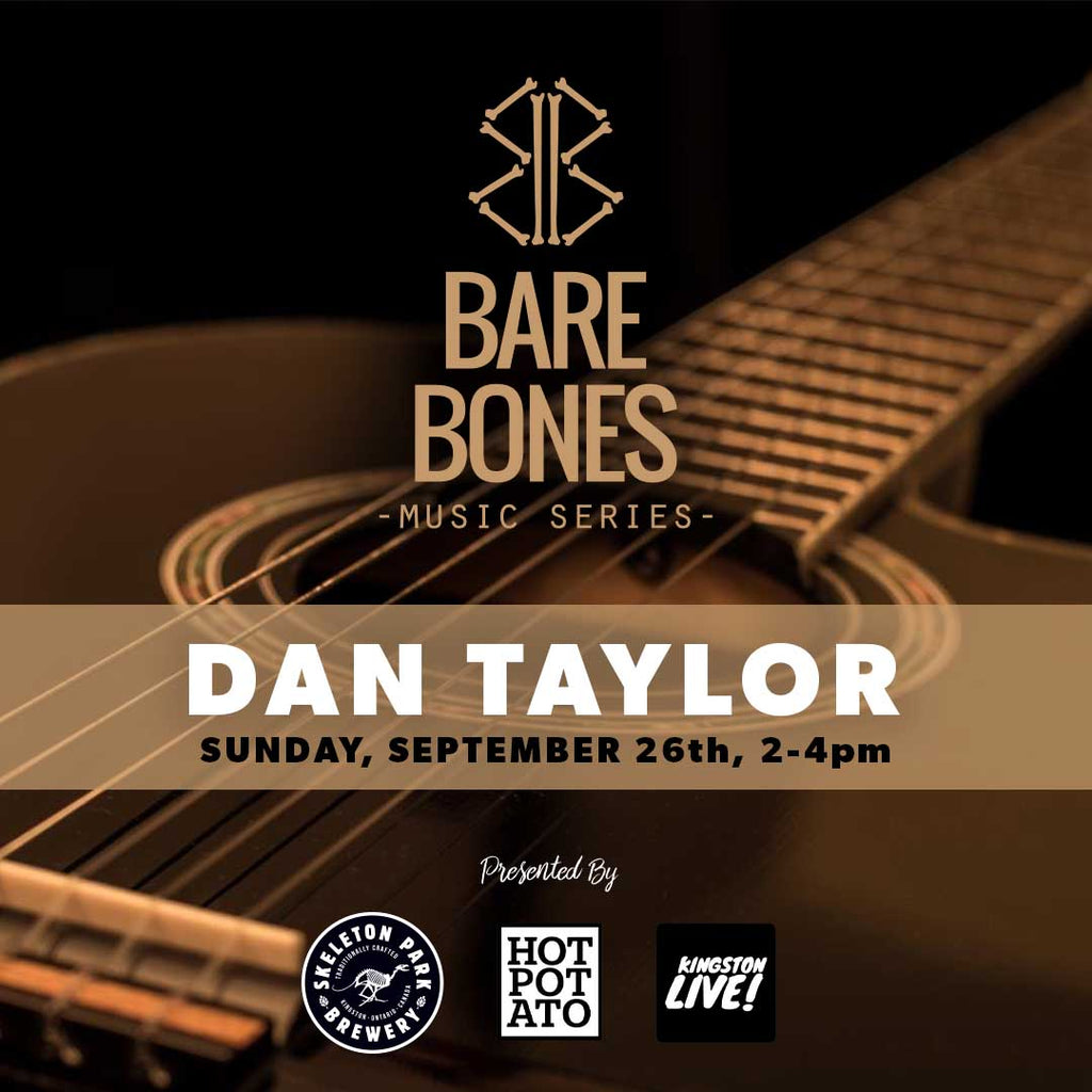 Promotional poster for Skeleton Park Brewery's Bare Bones Music Series 2021 featuring live music by Dan Taylor.