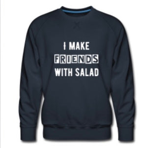 CREW NECK JUMPER - 'I make friends with salad'