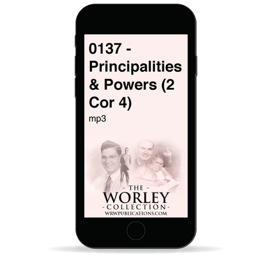 0137 - Principalities & Powers (2 Cor 4)