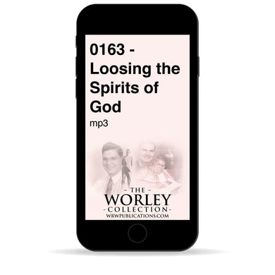 0163 - Loosing the Spirits of God