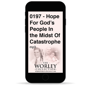 0197 - Hope For God's People In the Midst Of Catastrophe
