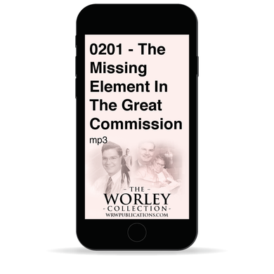 0201 - The Missing Element In The Great Commission