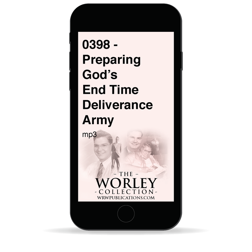 0398 - Preparing God's End Time Deliverance Army