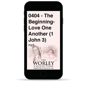0404 - The Beginning- Love One Another (1 John 3)