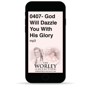 0407- God Will Dazzle You With His Glory