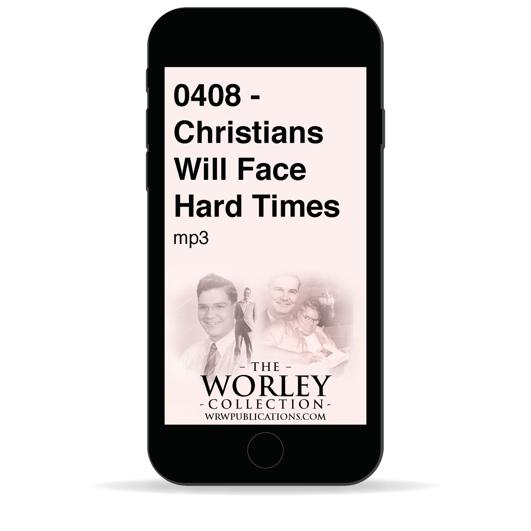 0408 - Christians Will Face Hard Times