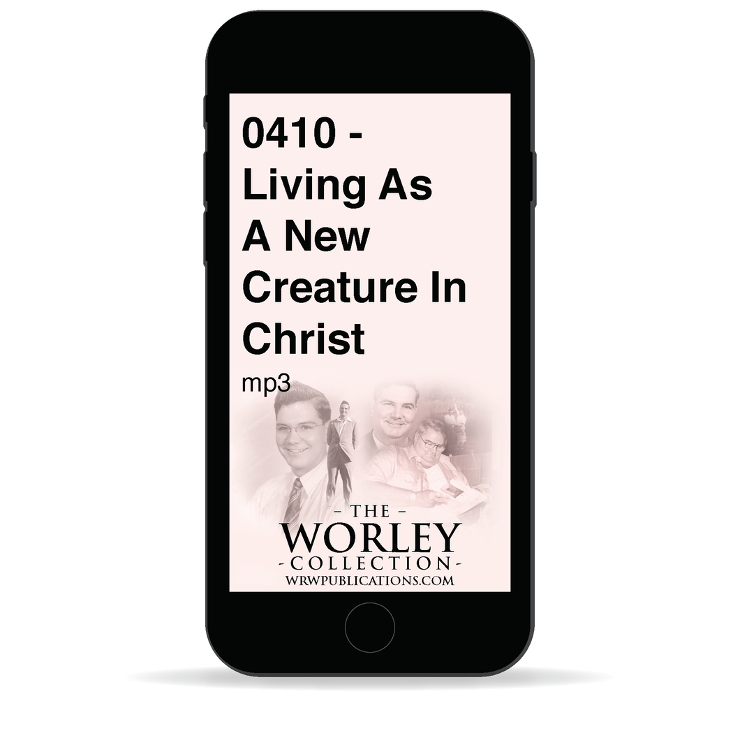 0410 - Living As A New Creature In Christ