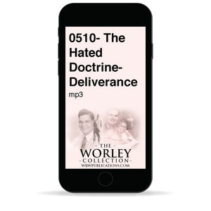 0510- The Hated Doctrine- Deliverance