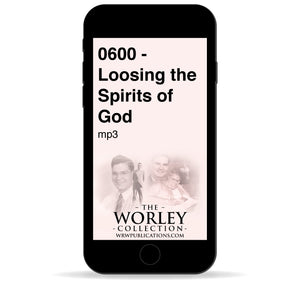 0600 - Loosing the Spirits of God