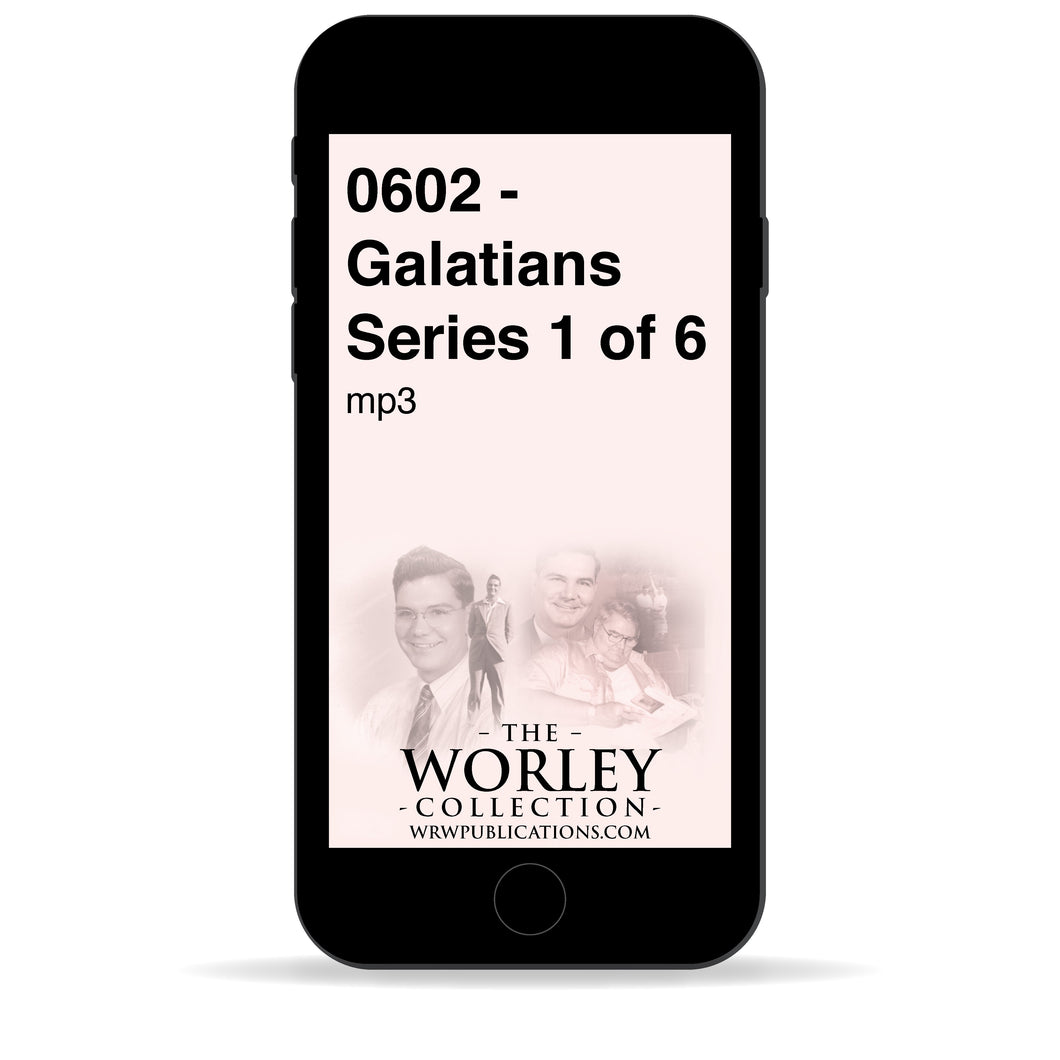 0602 - Galatians Series 1 of 6