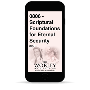 0806 - Scriptural Foundations for Eternal Security