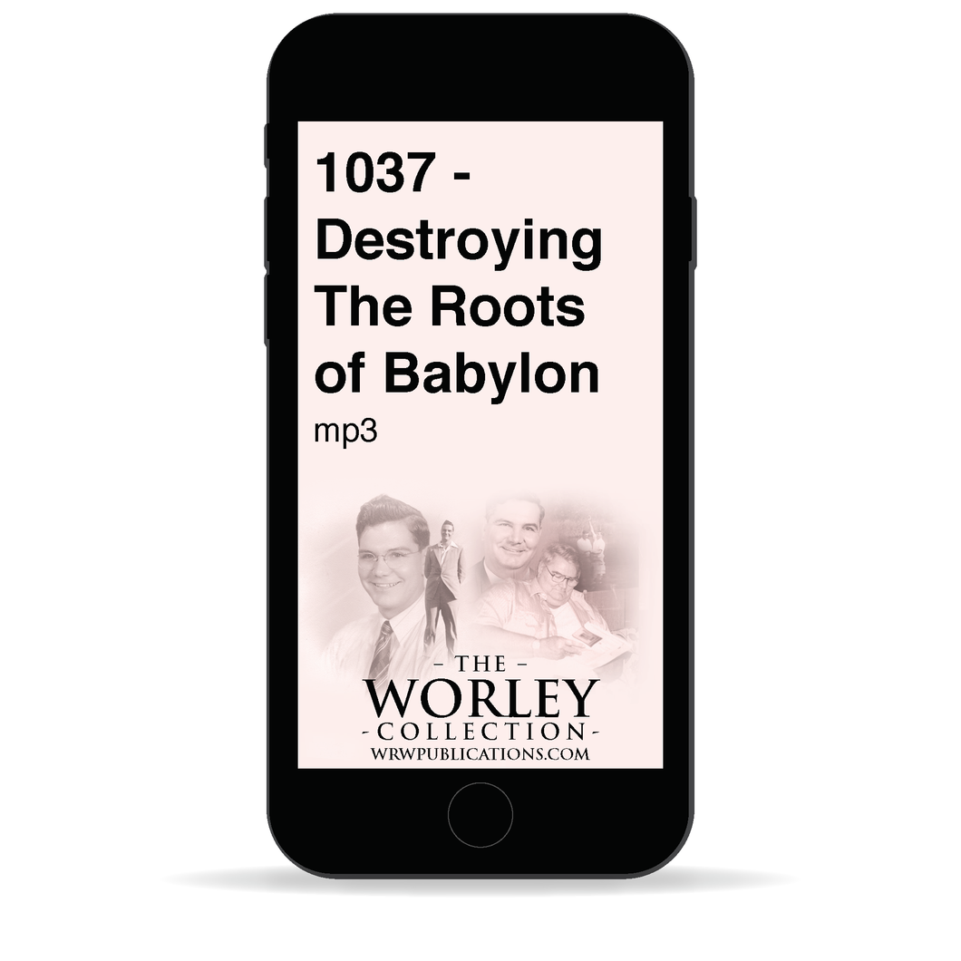 1037 - Destroying the Roots of Babylon