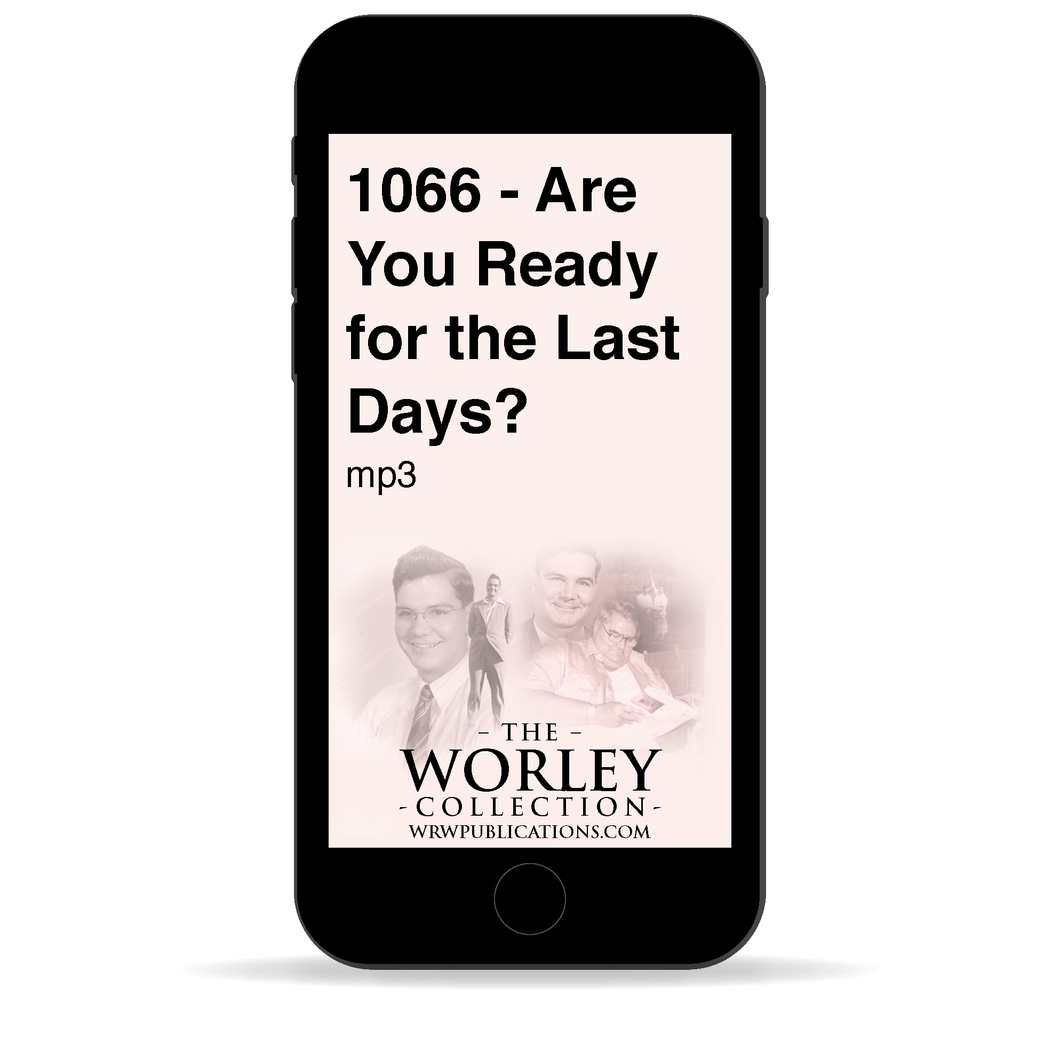 1066 - Are You Ready For the Last Days
