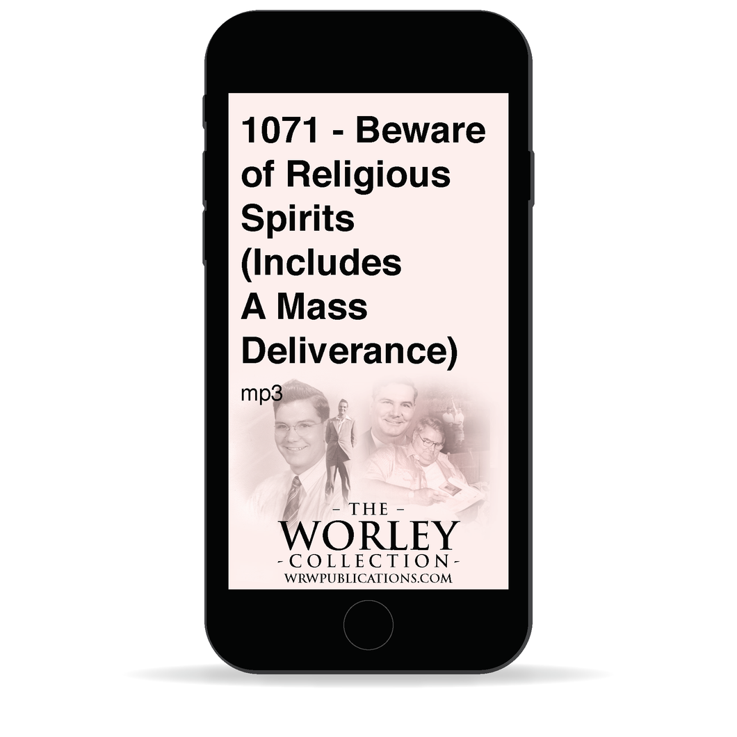 1071 - Beware of Religious Spirits (Includes A Mass Deliverance)