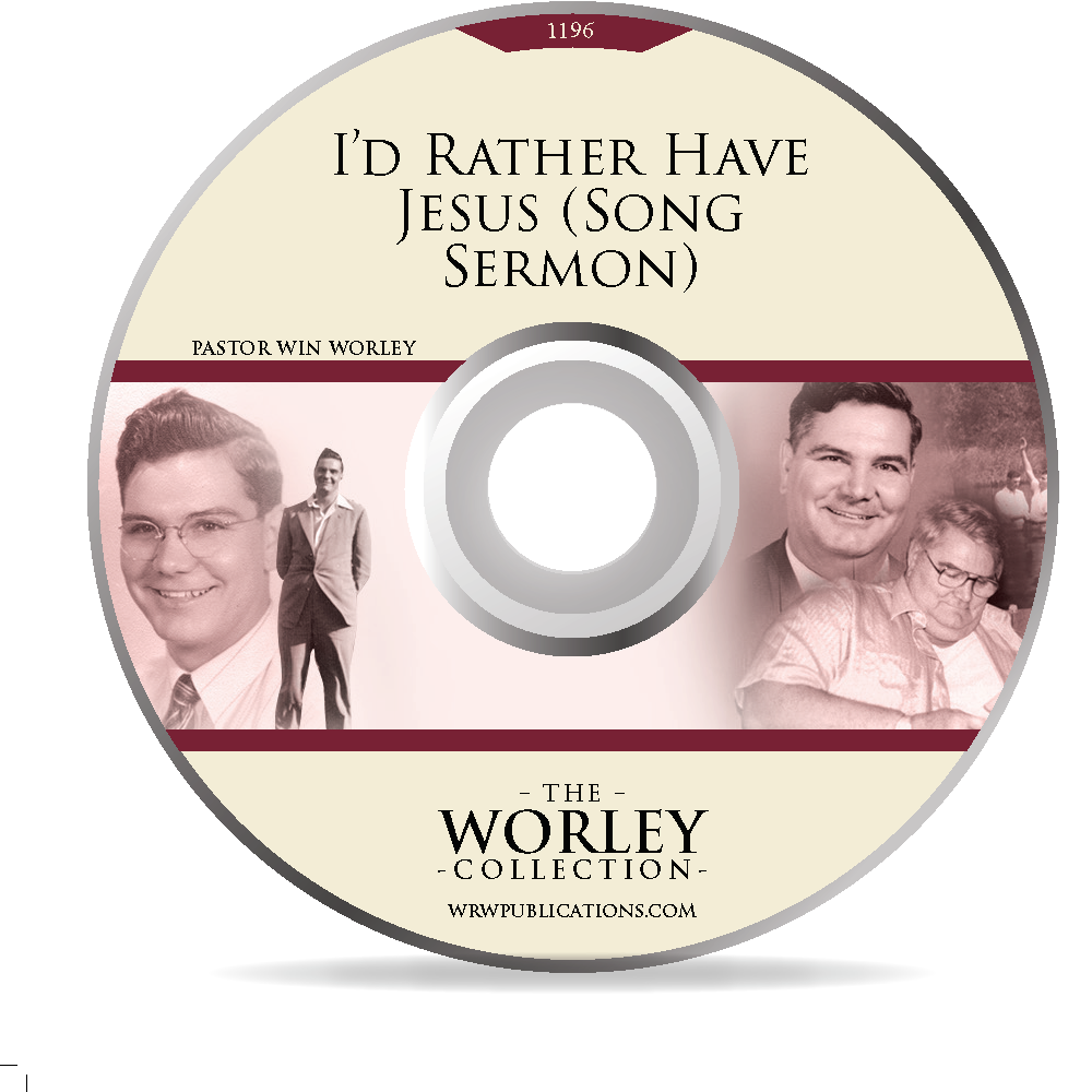 1196: I'd Rather Have Jesus (Song Sermon)